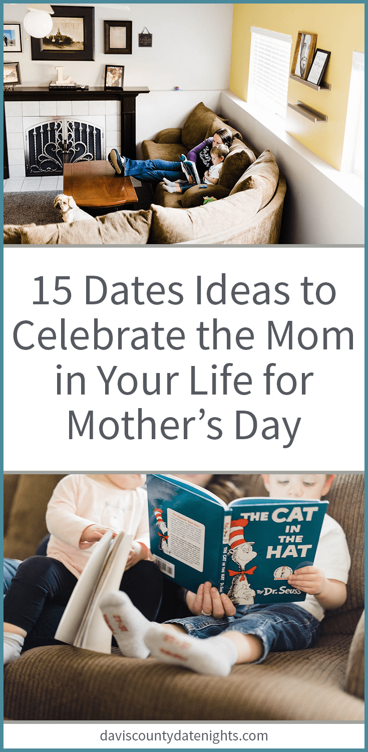 15 date ideas for Mother's Day in Davis County