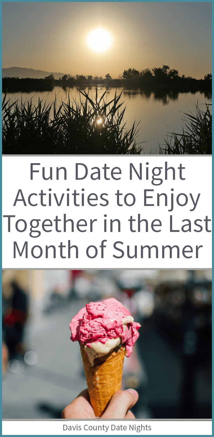 The best August date night activities in Davis County