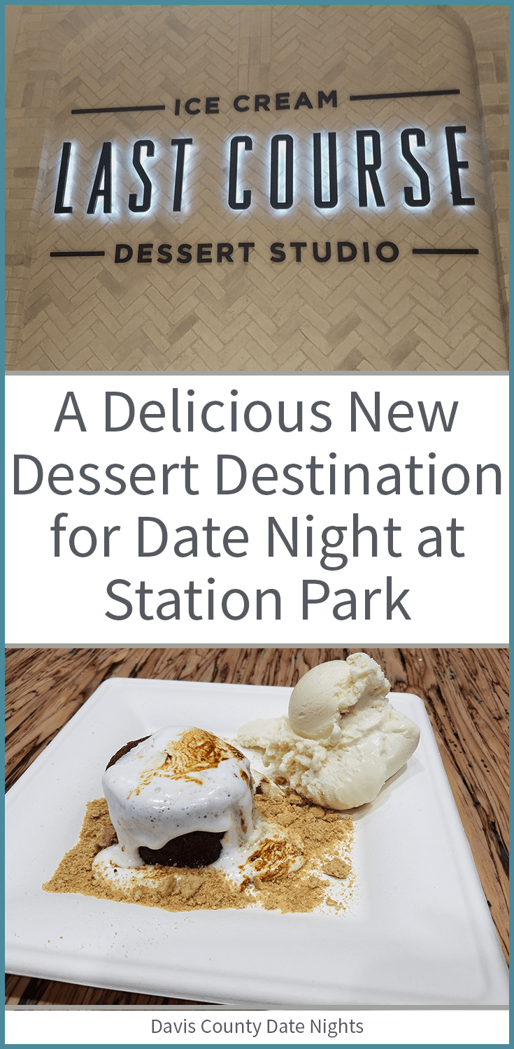 Farmington's newest dessert date destination - Last Course at Farmington Station Park in Davis County