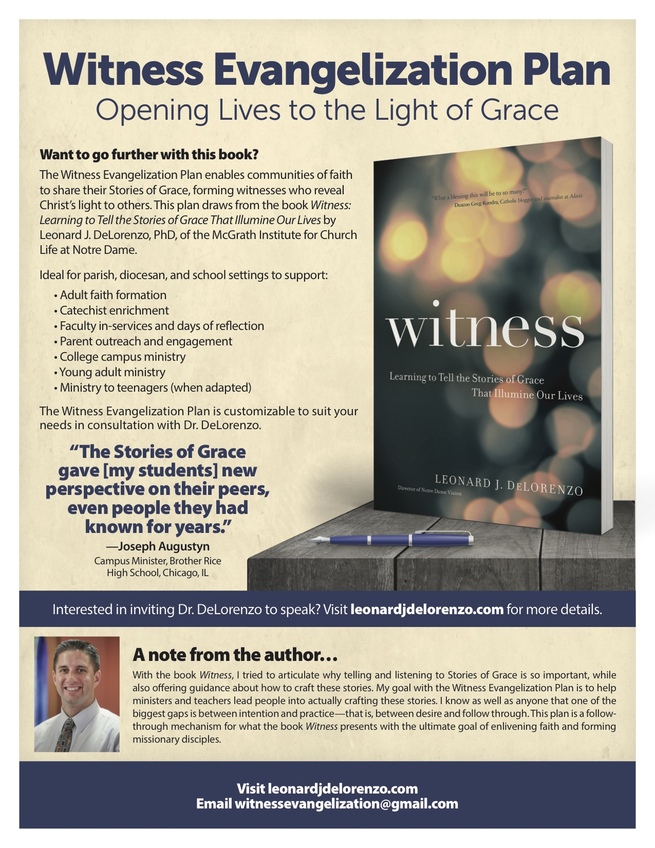 - The Witness Evangelization Plan enables communities of faith to share their Stories of Grace, forming witnesses who reveal Christ's light to others. This customizable plan is ideal for parishes, dioceses, and schools, whether for adult faith formation, catechist enrichment, faculty in-services and days of reflection, parent outreach and engagement, college campus ministry, young adult ministry, or ministry to teenagers.