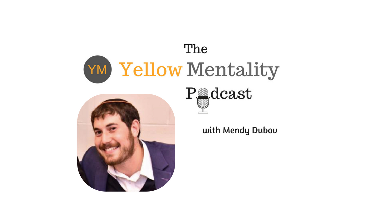 The Yellow Mentality podcast with Mendy Dubov