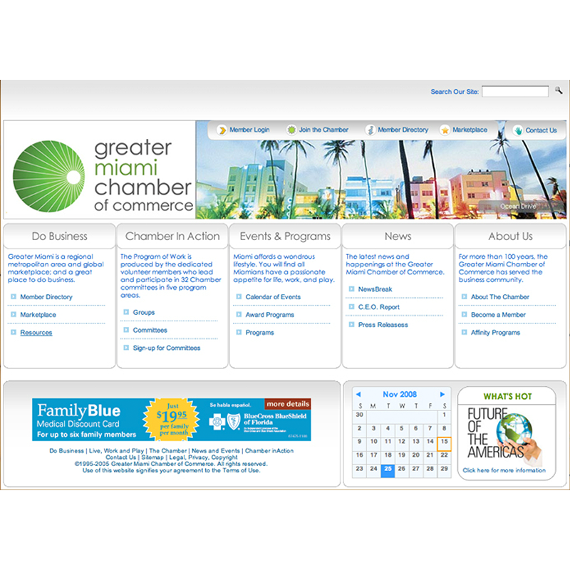 GMCC   The administrative power of the award-winning Greater Miami Chamber of Commerce website was an excellent example of Dúnedain's early adoption of —and pioneering development expertise in— CMS.  As the voice of South Florida business in the global marketplace, the GMCC is dedicated to building the best environment for business in the Americas and committed to improving the economic vitality of South Florida by educating and advocating for solutions to members' business needs.