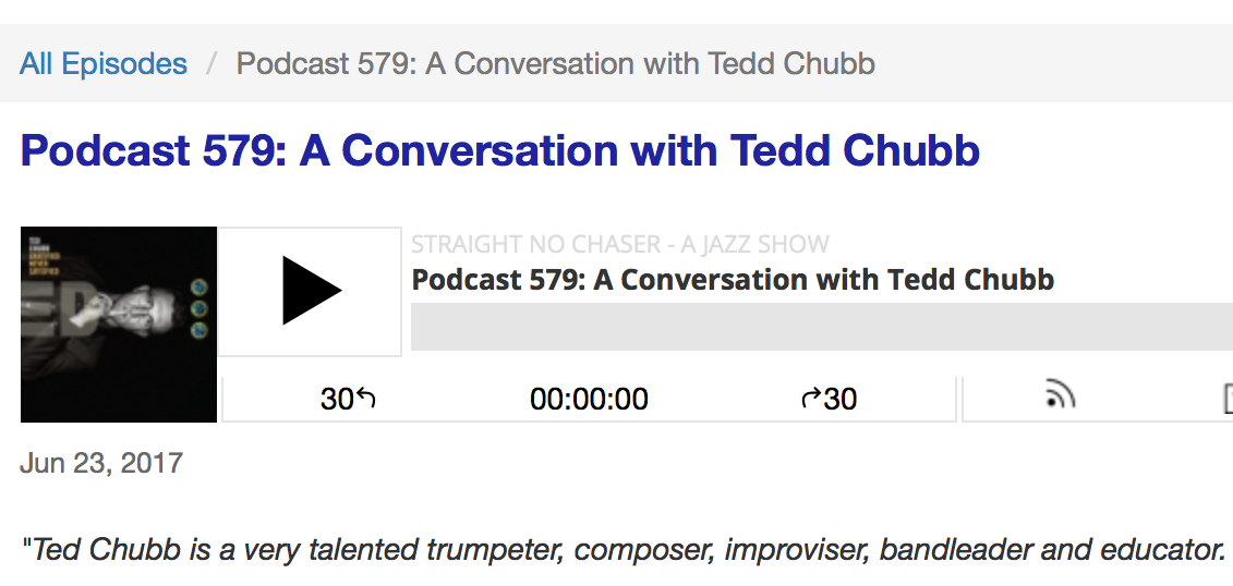 Ted Chubb's Gratified Never Satisfied allows the seasoned New Jersey trumpeter a chance to broaden his horizons, and he makes the most of it....   Straight No Chaser Podcast 579 - June 2017