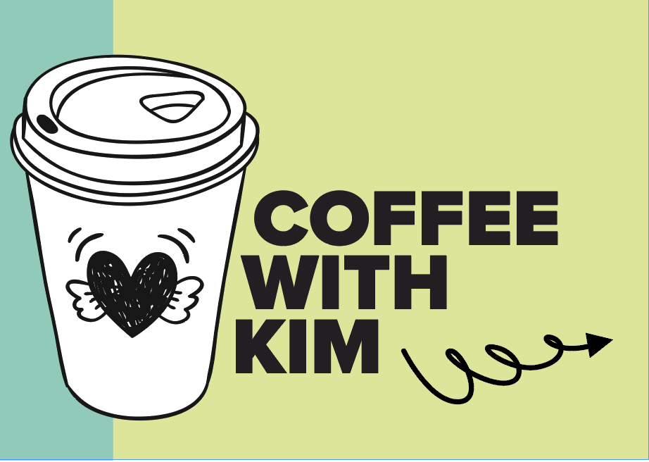 Coffee With Kim