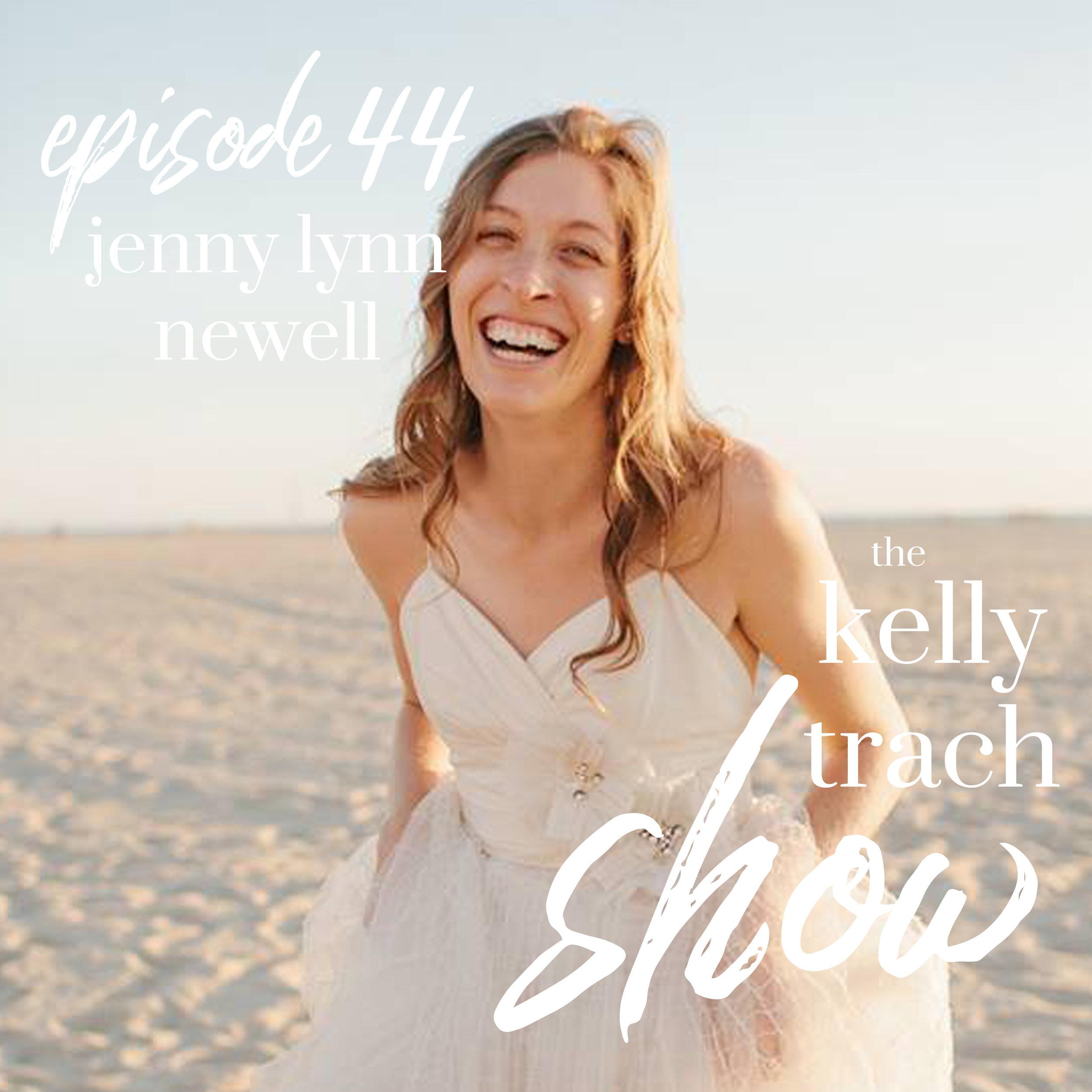 44 - Jenny Lynn Newell - The Kelly Trach Show.jpg