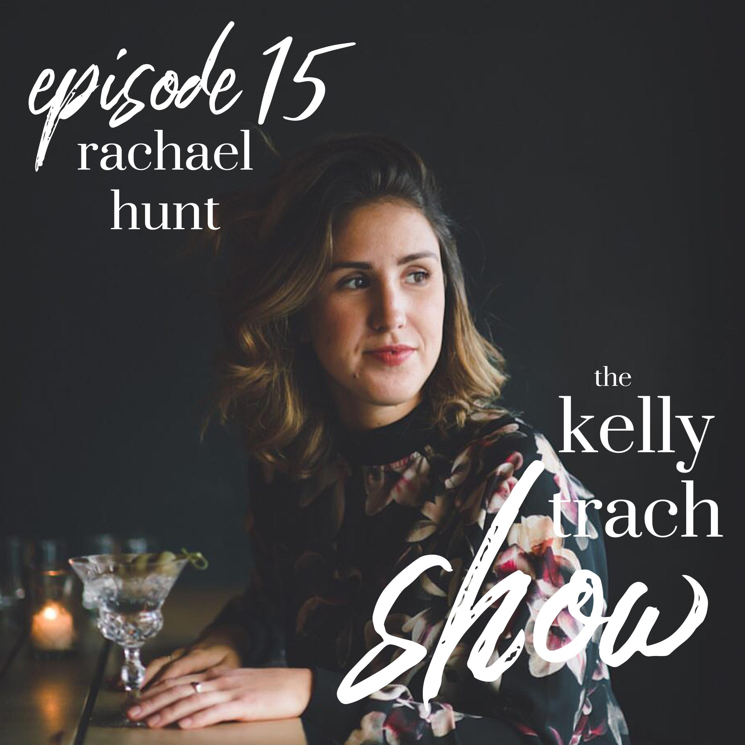 15 - Rachael Hunt - The Kelly Trach Show.jpg