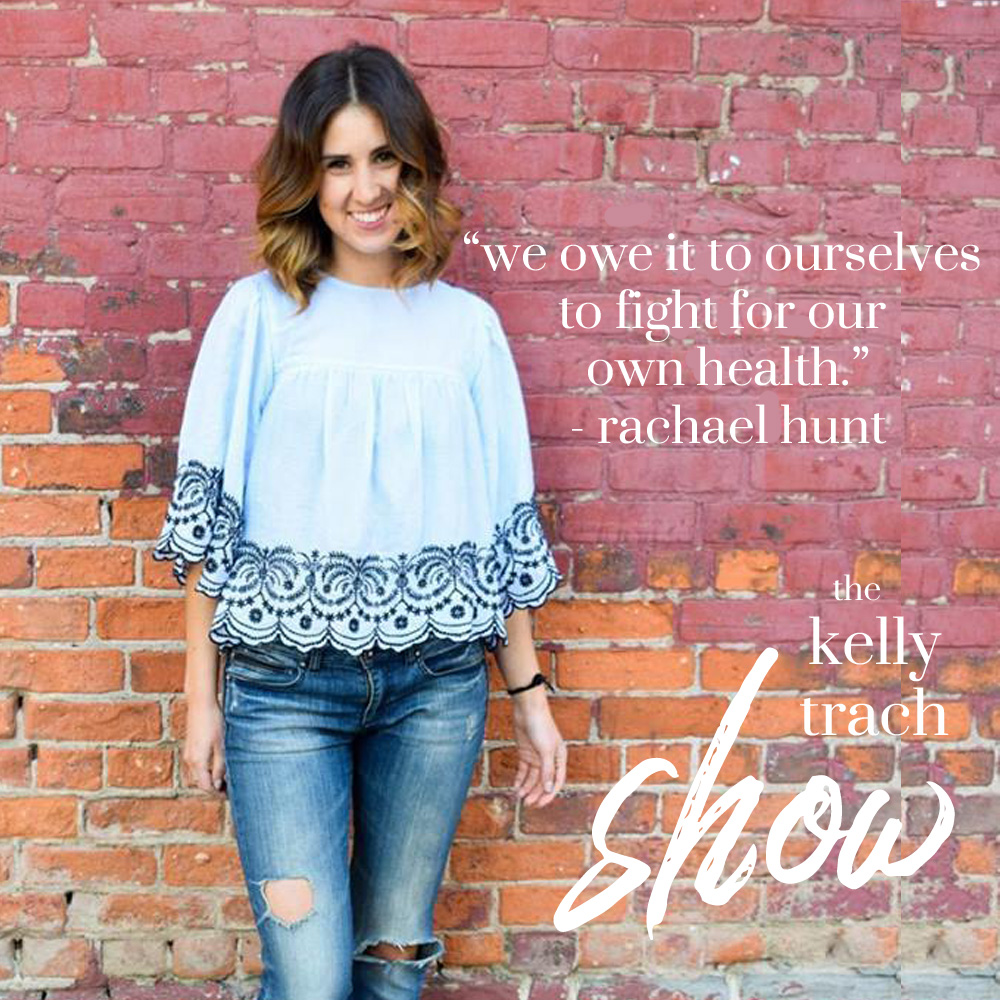 15 - Rachael Hunt Quote - The Kelly Trach Show.jpg