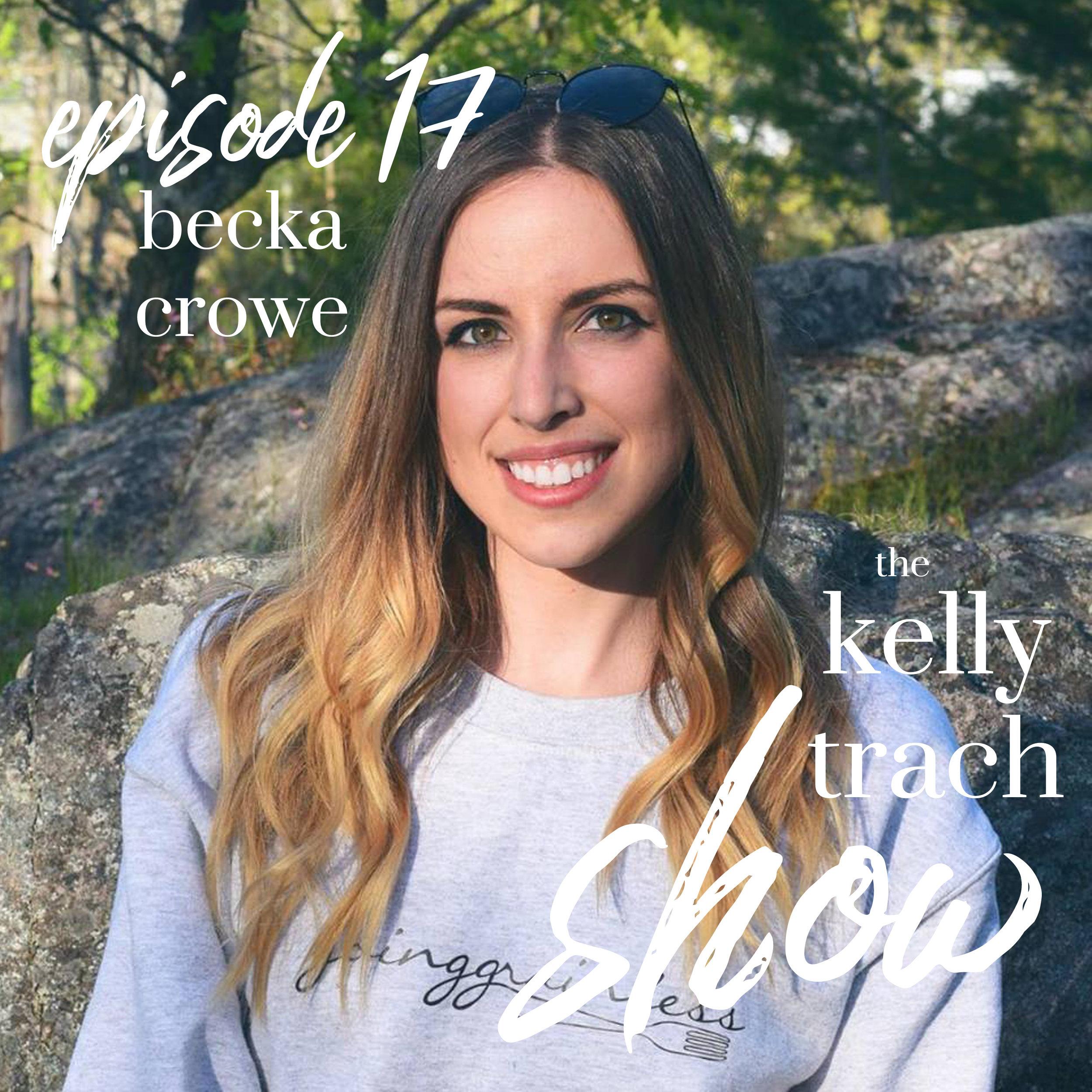 17 - Becka Crowe -  The Kelly Trach Show.jpg