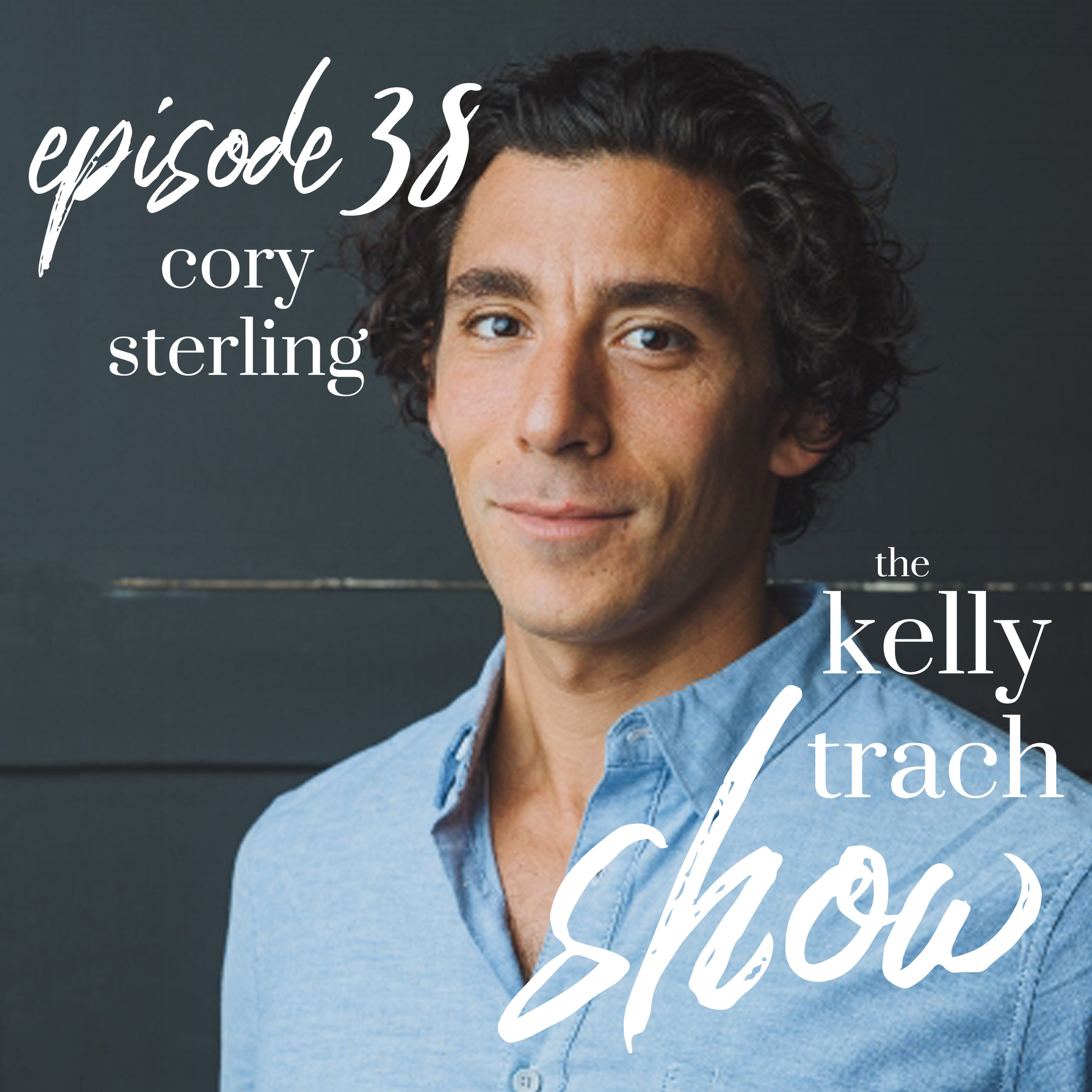 38 - Cory Sterling - The Kelly Trach Show.jpg