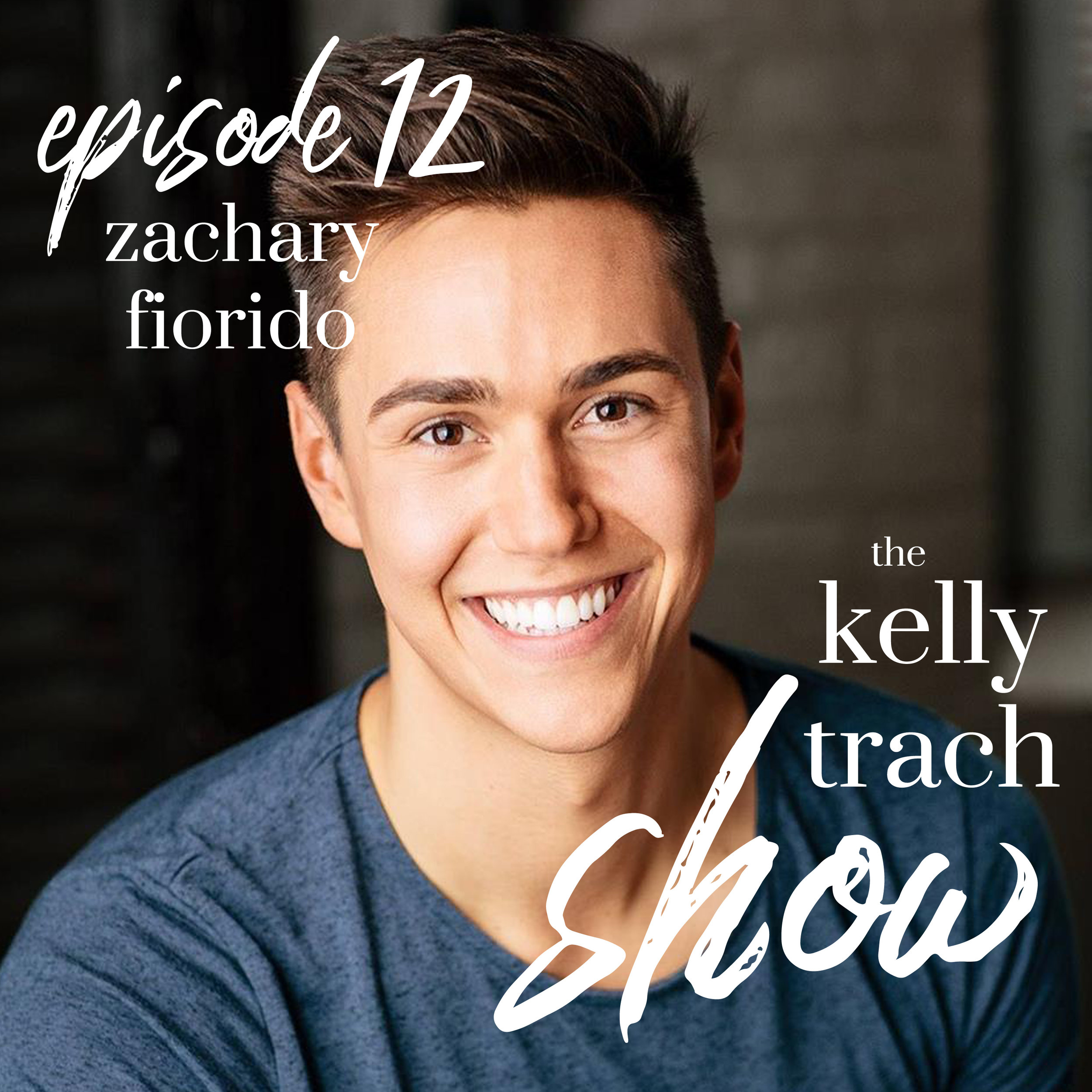 12 - Zachary Fiorido - The Kelly Trach Show.jpg