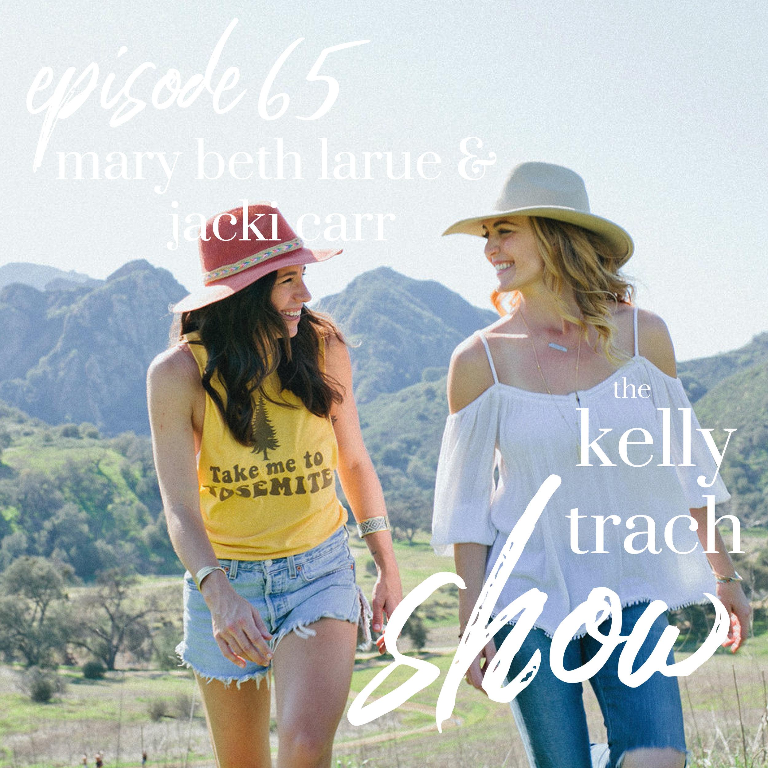 65 - Mary Beth LaRue & Jacki Carr - The Kelly Trach Show.jpg