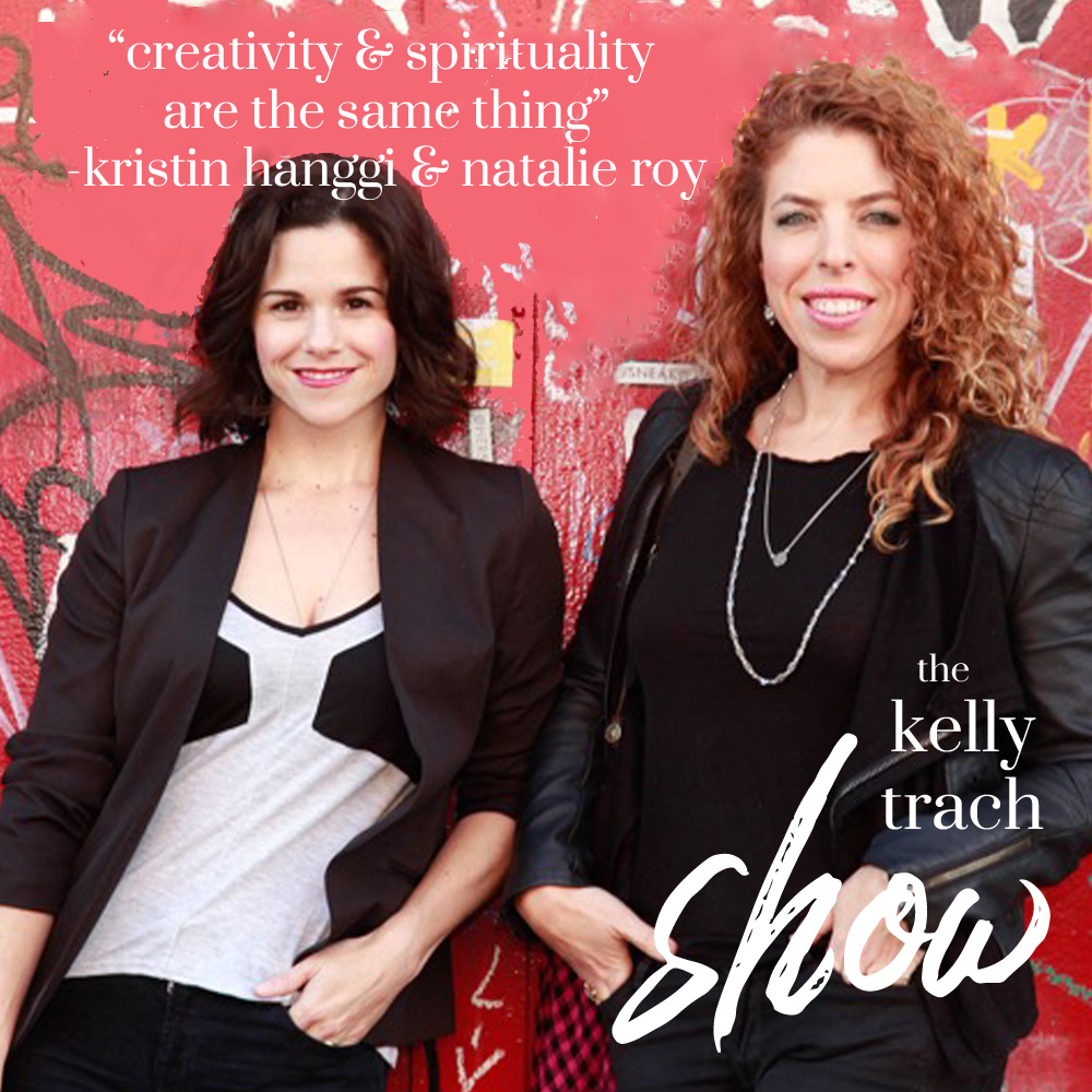 71 - Kristin Hanggi and Natalie Roy - The Kelly Trach Show Podcast.jpg
