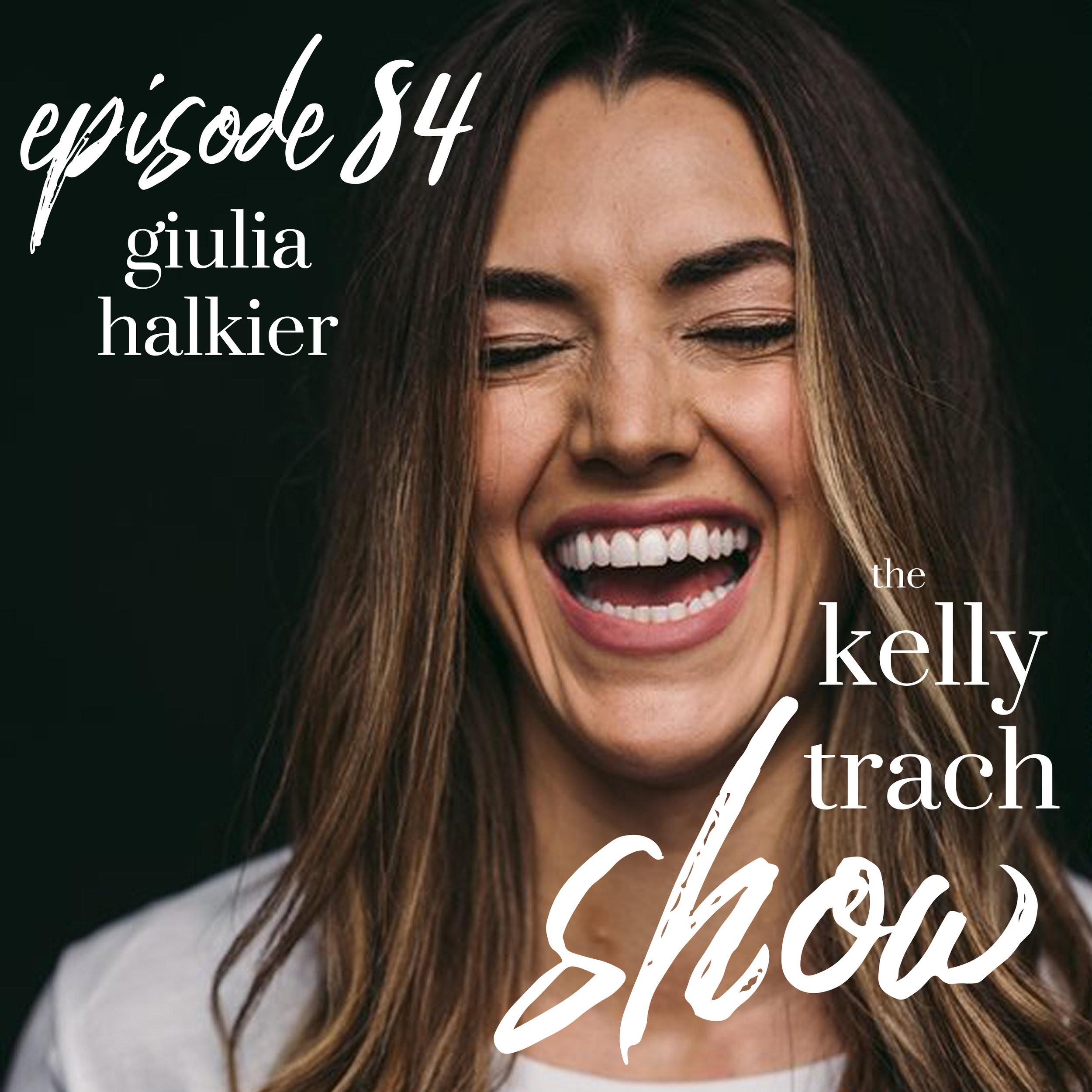 84 - Giulia Halkier - The Kelly Trach Show Podcast.jpg