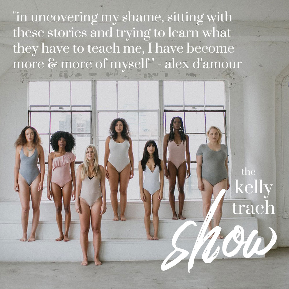 104 Alex D'amour Quote Lifestyle The Kelly Trach Show Podcast Youtube.jpg