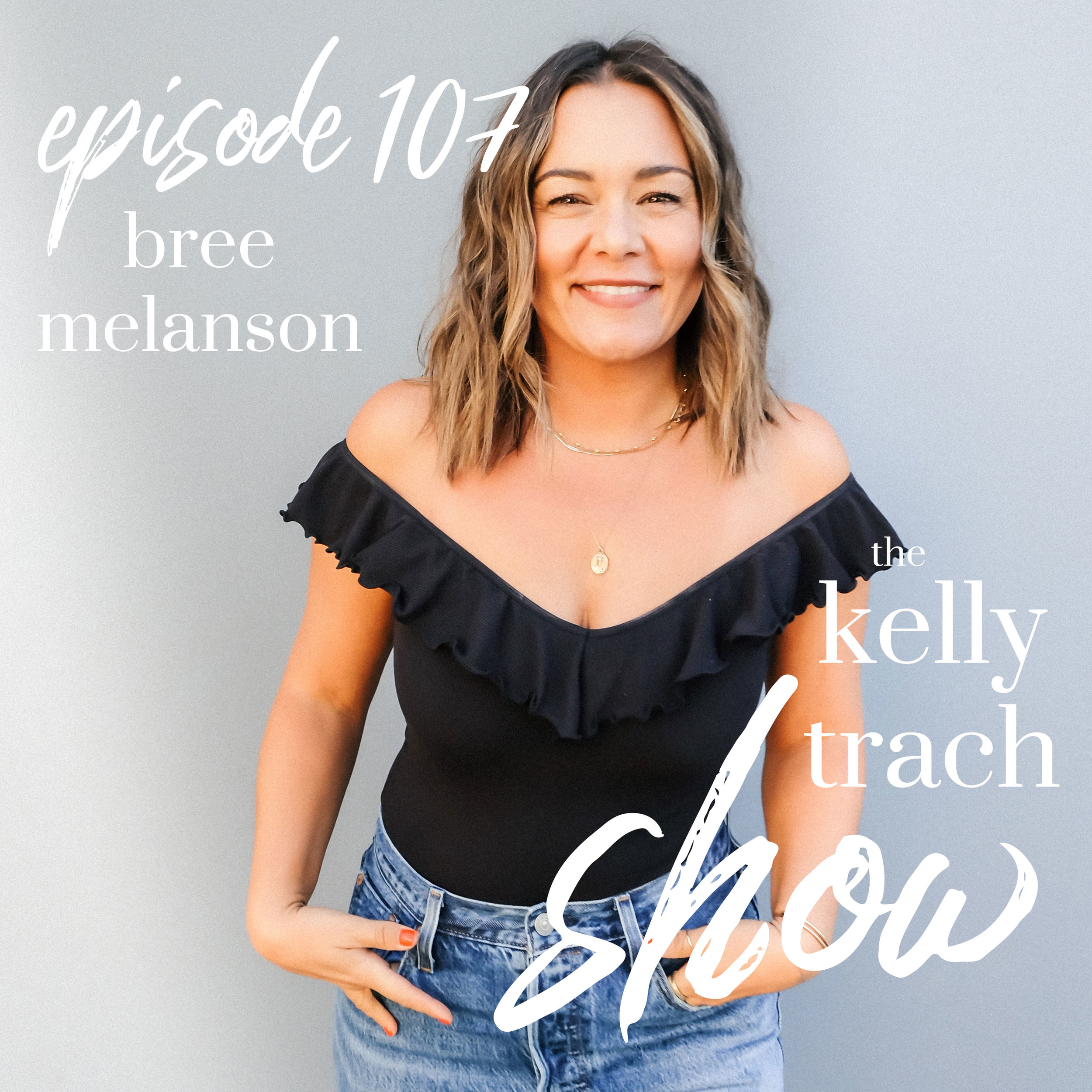 107 Bree Melanson On Channeling the Divine And Being a Spiritual Medium The Kelly Trach Show Podcast.jpg