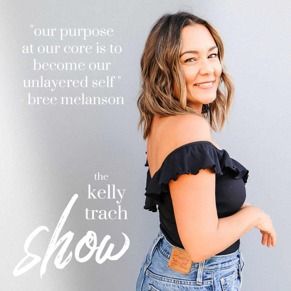 107 Bree Melanson On Channeling the Divine And Being a Spiritual Medium The Kelly Trach Show Podcast Quote.jpg