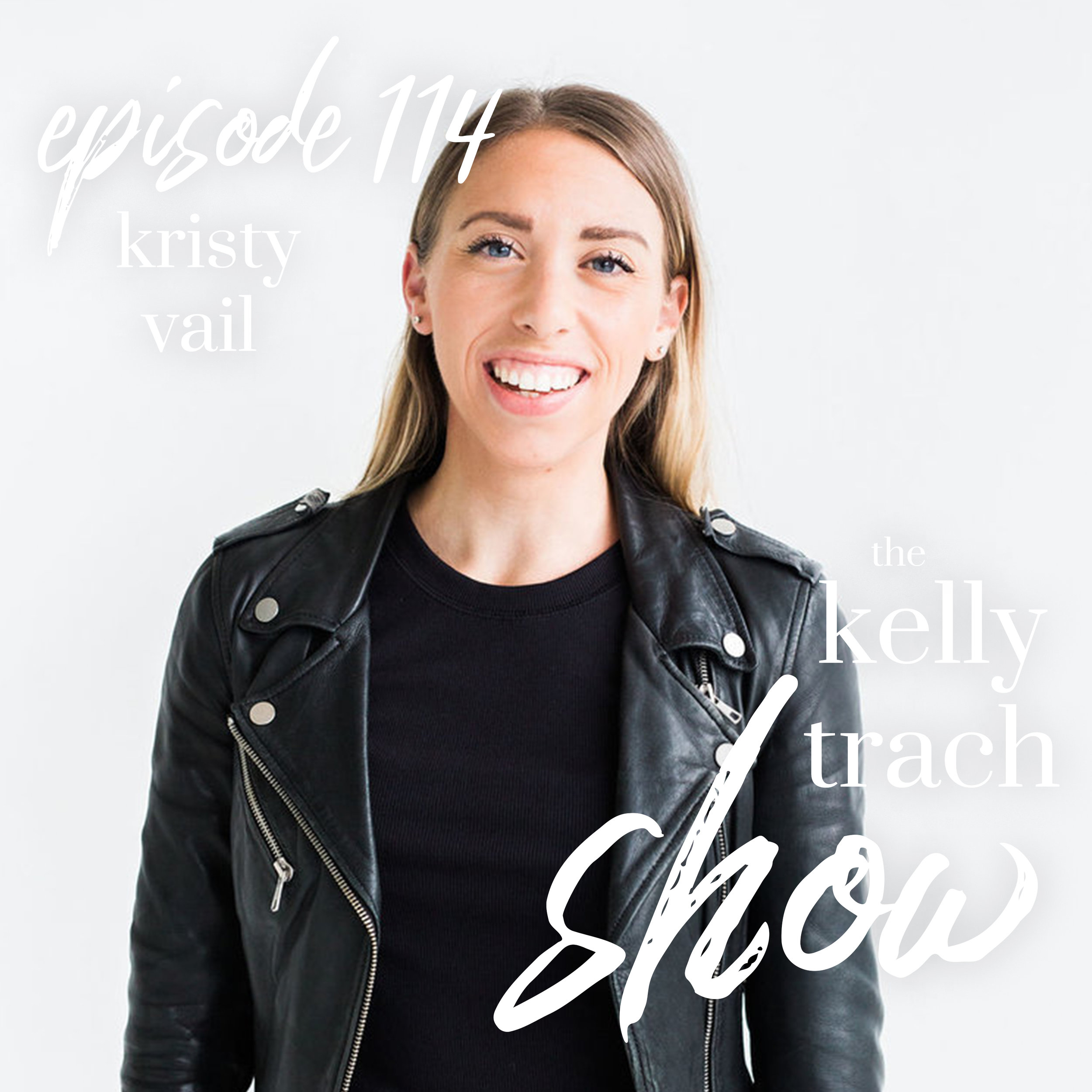 114 Kristy Vail On How She Out-Earned Her Corporate Salary with her Digital Biz The Kelly Trach Show Podcast.jpg