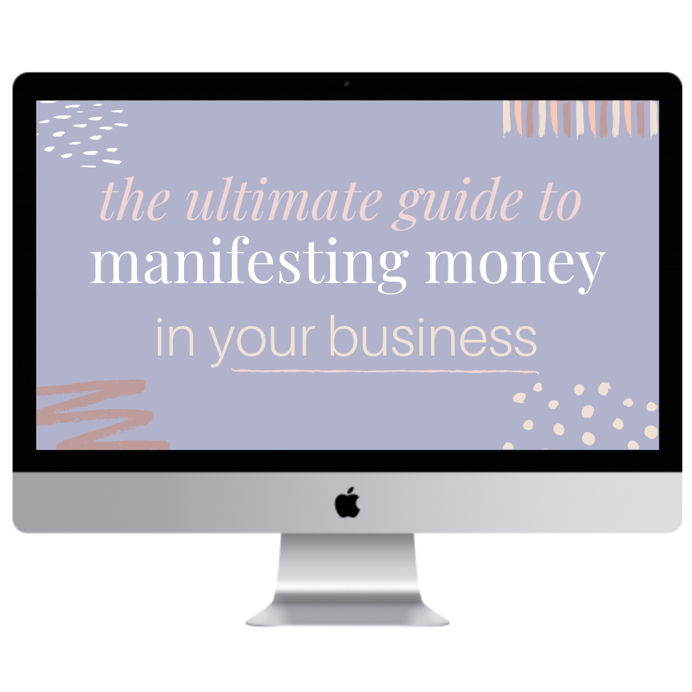 The Ultimate Guide to Manifesting Money in Your Business - Kelly Trach.png