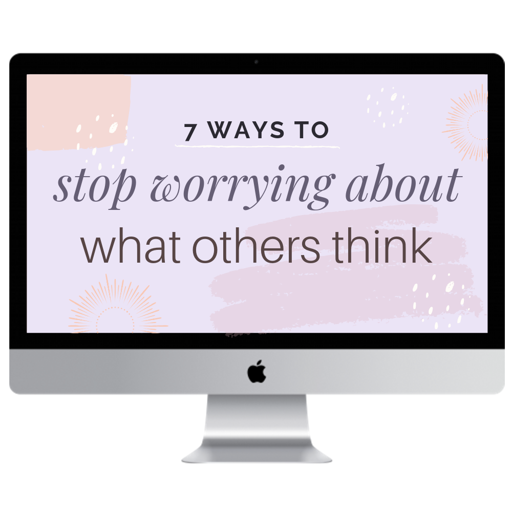 Seven Ways to Stop Worrying About What Others Think.png