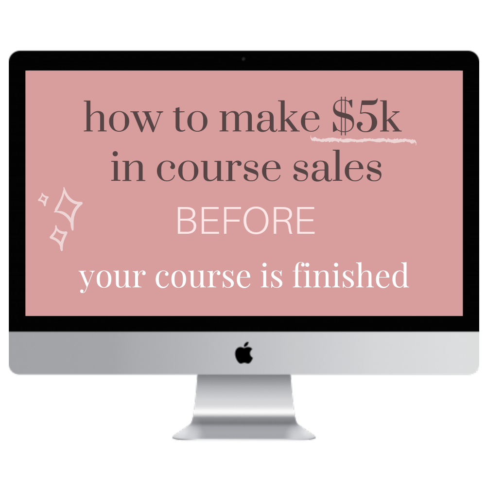 How to Make $5k in Course Sales Before Your Course is Finished.png