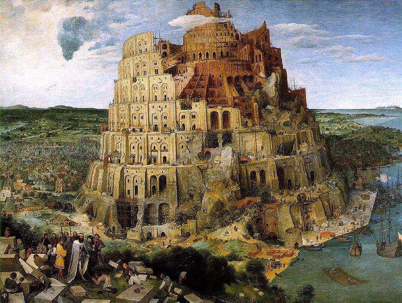 Pieter Bruegel the Elder (c. 1563)   The Tower of Babel.  Oil on panel. Kunsthistorisches Museum, Vienna.