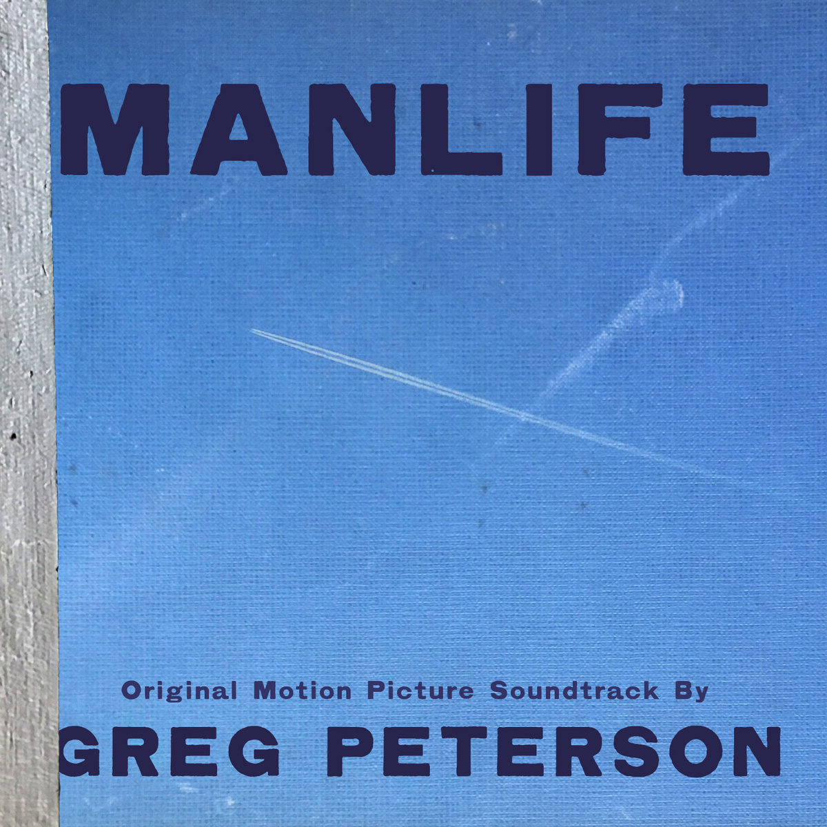 Original motion picture soundtrack for  Manlife  by Greg Peterson.