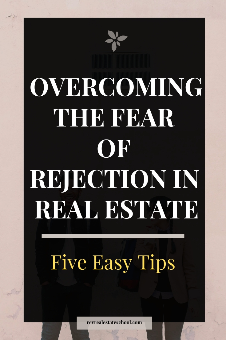 Overcome The Fear of Rejection in Real Estate