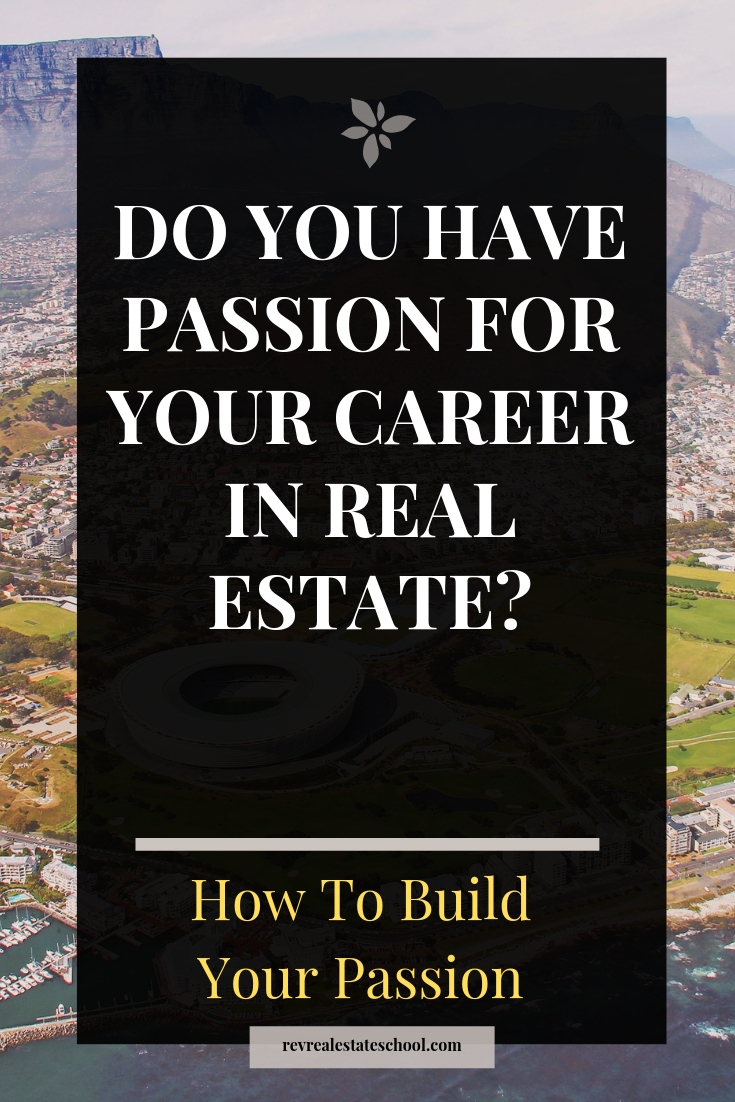 Do You Have Passion for Your Career in Real Estate?