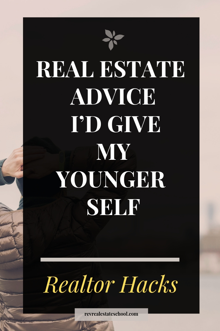 Real Estate Advice I'd Give My Younger Self