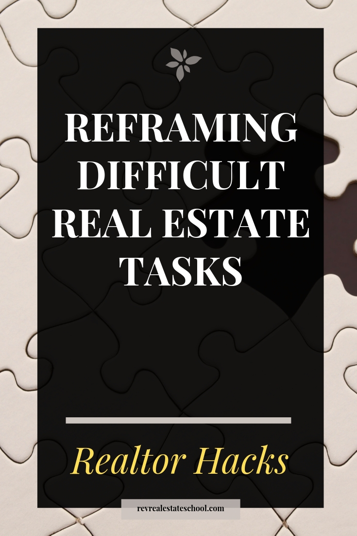 Reframing Difficult Tasks in Real Estate