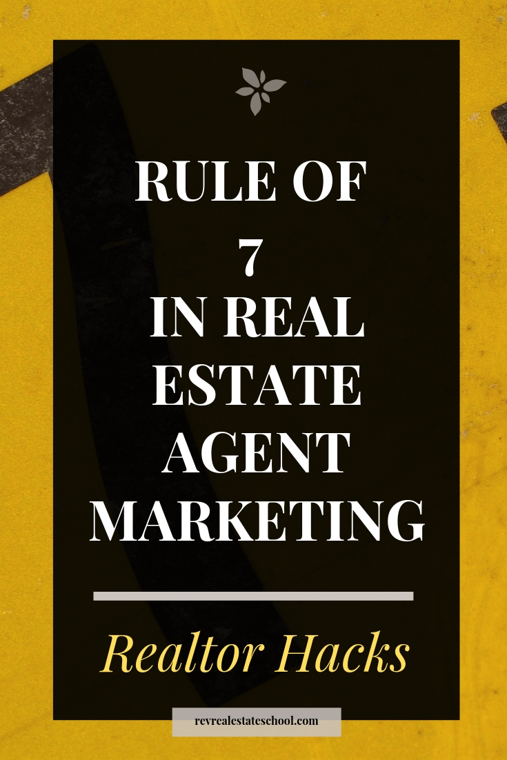 The Rule of 7 in Real Estate Agent Marketing