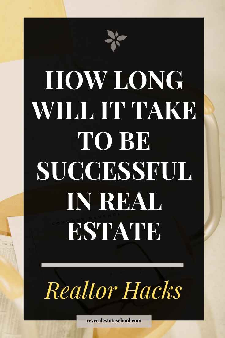 How Long Will It Take To Be Successful in Real Estate