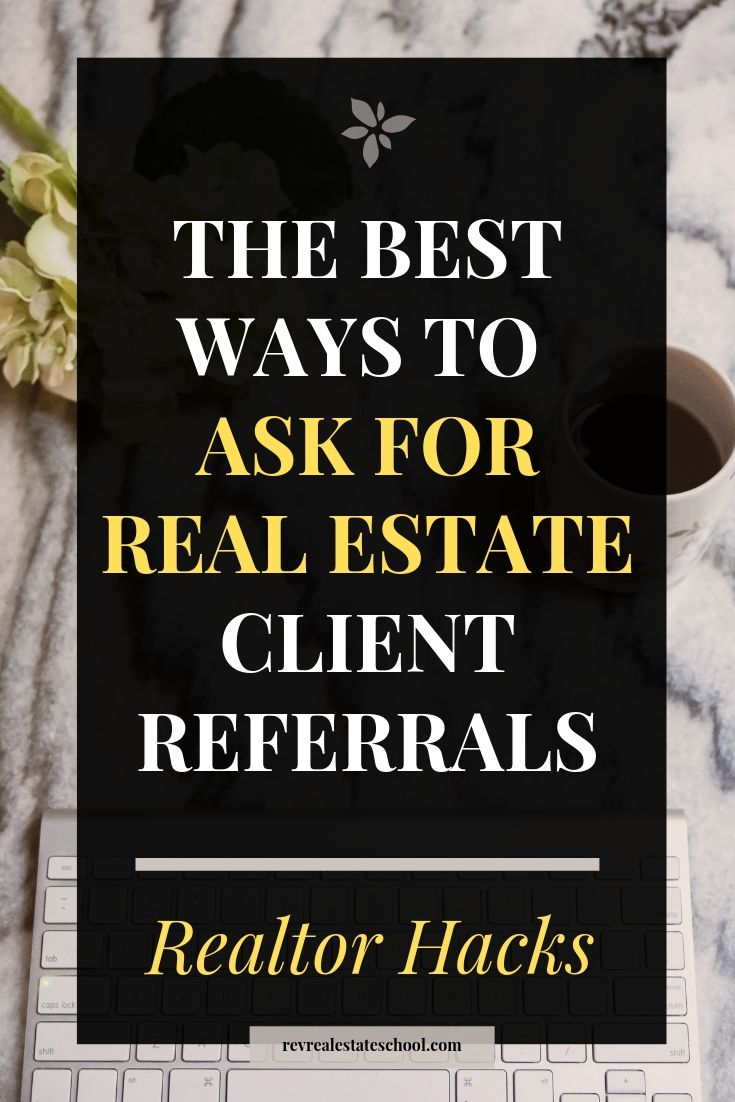 The Best Ways to Ask For Real Estate Client Referrals