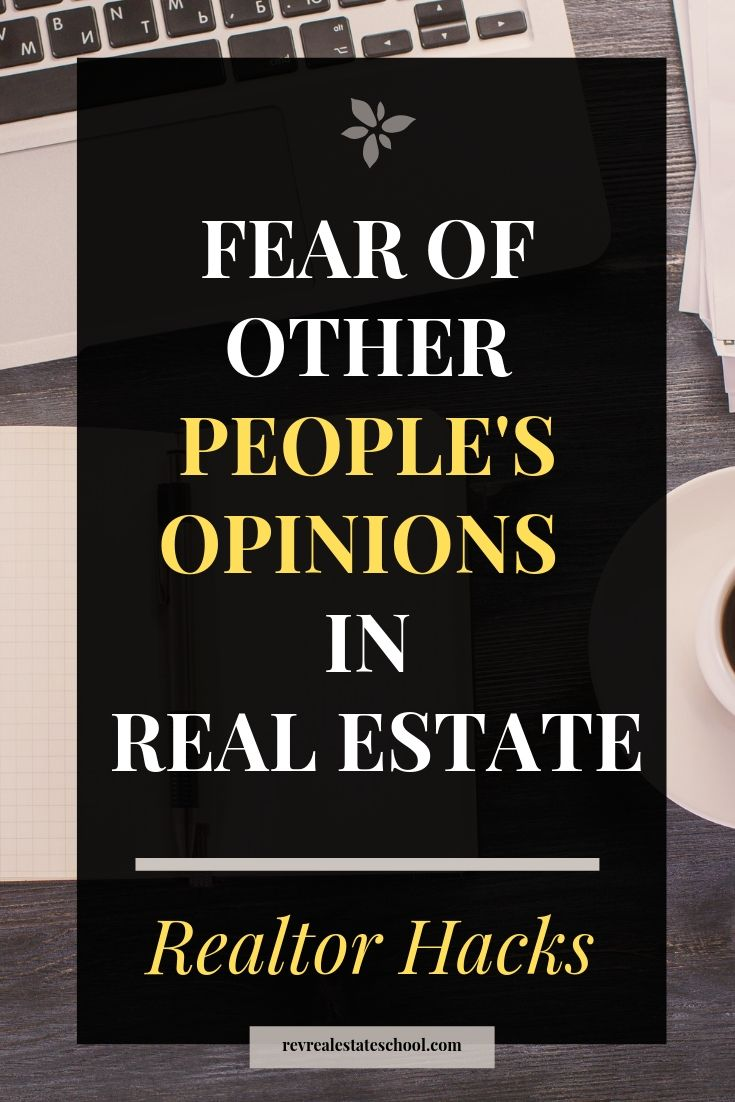 Fear of other people's opinions in real estate