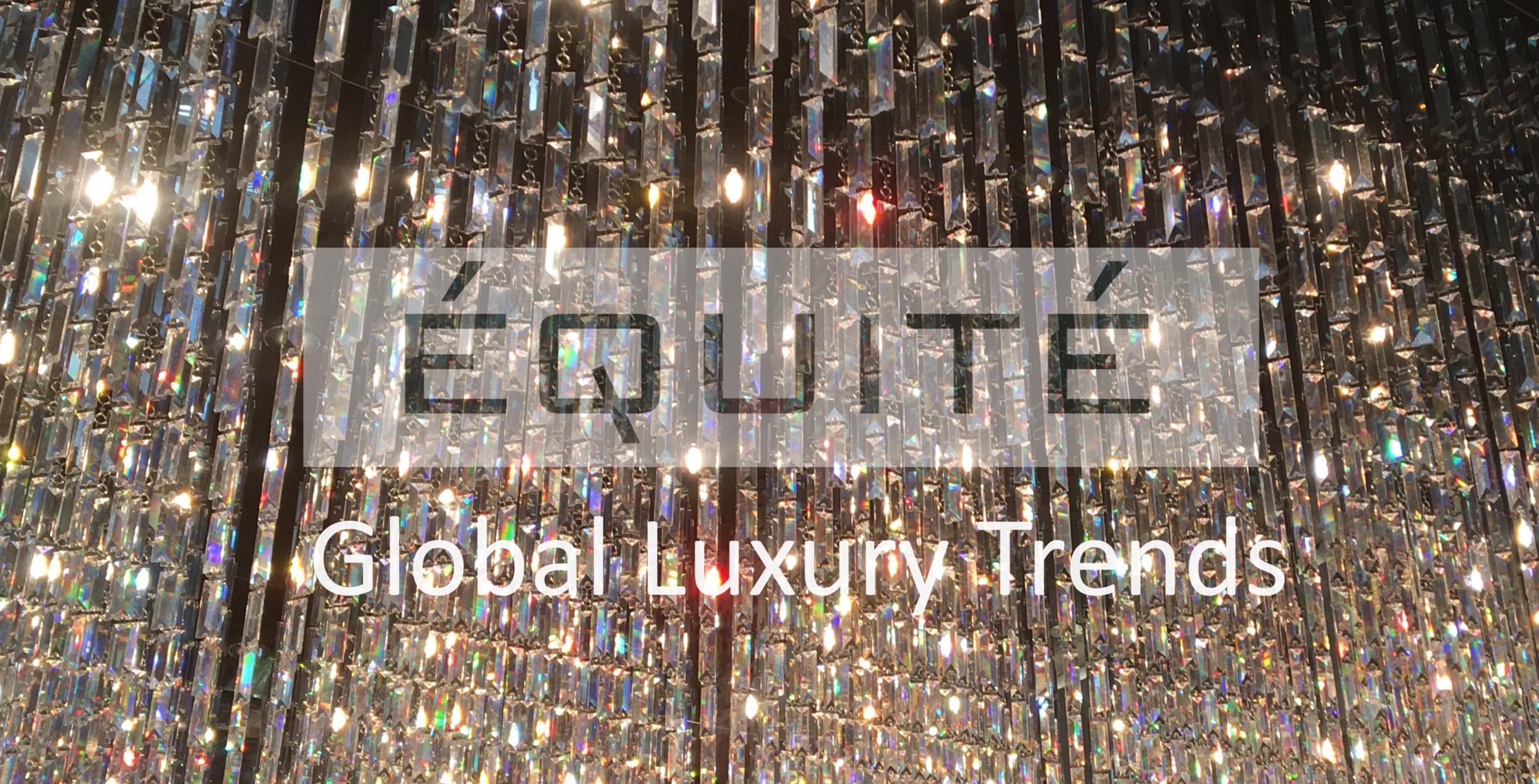 ÉQUITÉ Global Luxury Trends Daniel Langer