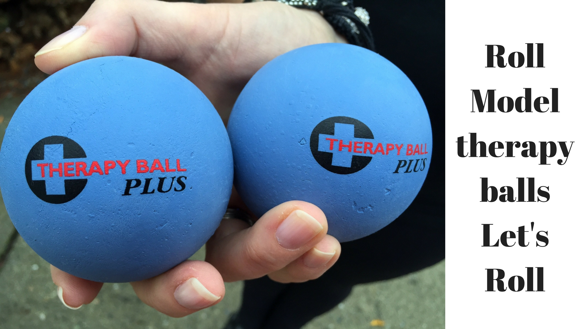 Roll Model Therapy Balls let's roll.jpg