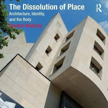 Review 'The Dissolution of Place' - LSE Review of Books - June 2013