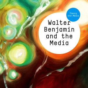Review 'Walter Benjamin and the Media' - LSE Review of Books - Sept 2014