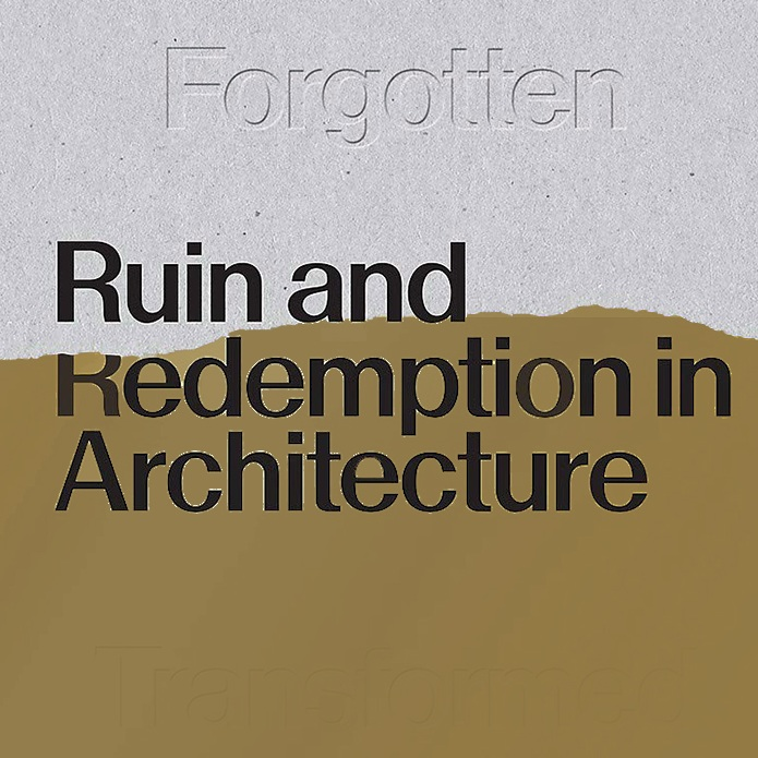 Review 'Ruin and Redemption in Architecture' - Perspective - Jul 2019