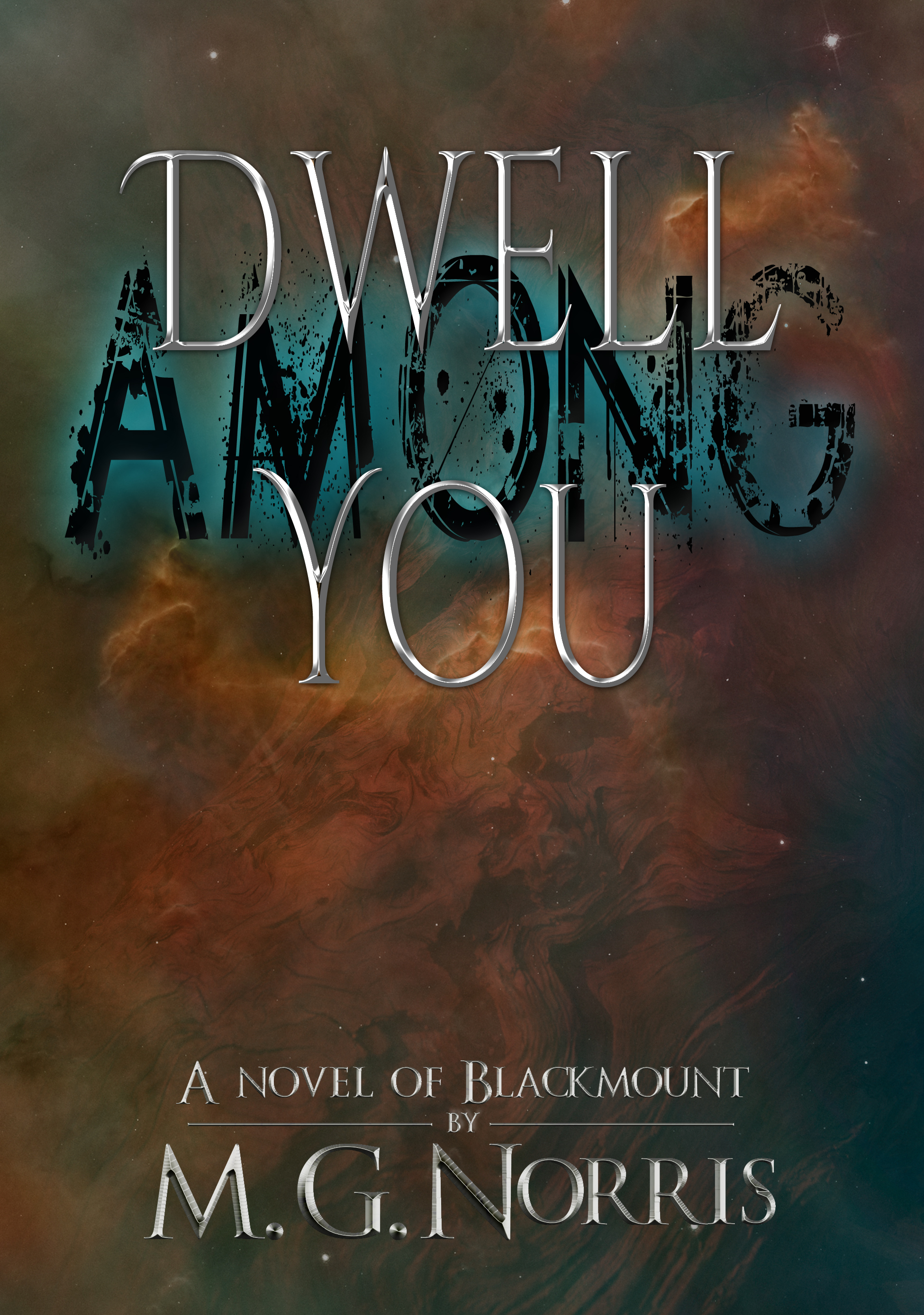 Blackmount book 2 - Dwell Among You  available winter 2019