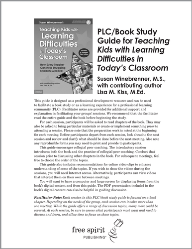 This free guide to   Teaching Kids with Learning Difficulties in Today's Classroom   is designed as a professional development resource and can be used to facilitate a book study or as a learning experience for a professional learning community (PLC). Facilitator notes are provided for additional support and explanation in planning and facilitating your school or group's sessions