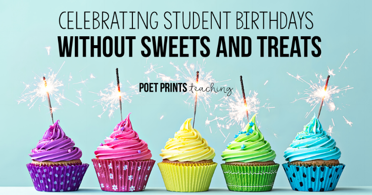 Celebrating elementary school birthdays in the classroom without sweets and treats.  – Poet Prints Teaching