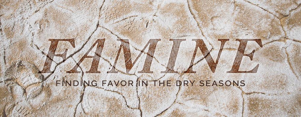 Famine  - 7 Part Sermon Series   April 2017    iTunes    Google Play    Sound Cloud  (Full Series)
