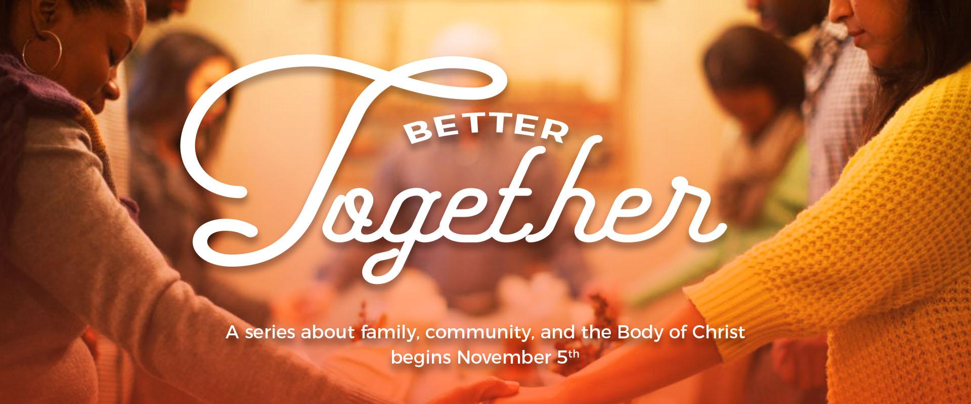 Better Together - 4 Part Sermon Series  Pastor Jamaal   November 2017    iTunes    Google Play    Sound Cloud  (Full Series)