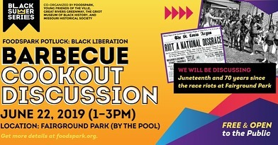 "Join us on Saturday, June 22nd as we kick off our Black Summer Series with a potluck discussion on Black Liberation. This event is free and open to the public. Families and children are welcome.  We will gather in Fairground Park near the pool, touching on topics including the 70th anniversary of the Pool Race Riots, Juneteenth, and the 5 year anniversary of Michael Brown Jr.'s murder. This conversation will be co-facilitated by Marvin Greer from Missouri Historical Society and Nay'Chelle Harris of Young Friends of the Ville. — The culinary theme for this potluck event is: ""the cookout."" Come share what's on your mind and bring a side dish for the barbeque! — Because this event is a picnic, we recommend you consider bringing the additional following items:  blankets, cushions, folding chairs, tupperware, reusable eating-wear and utensils — This event is co-organized by @FoodSparkstl, @greatriversstl, @thegriotmuseum, Missouri Historical Society, and Young Friends of the Ville. — #fairgroundpark #grg #foodspark #foodsparkstl #blacksummerstl #raceriots #fergusonuprising #juneteenth2019"