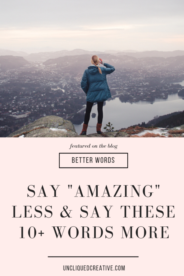 Say Amazing Less and Say These 10 Words More