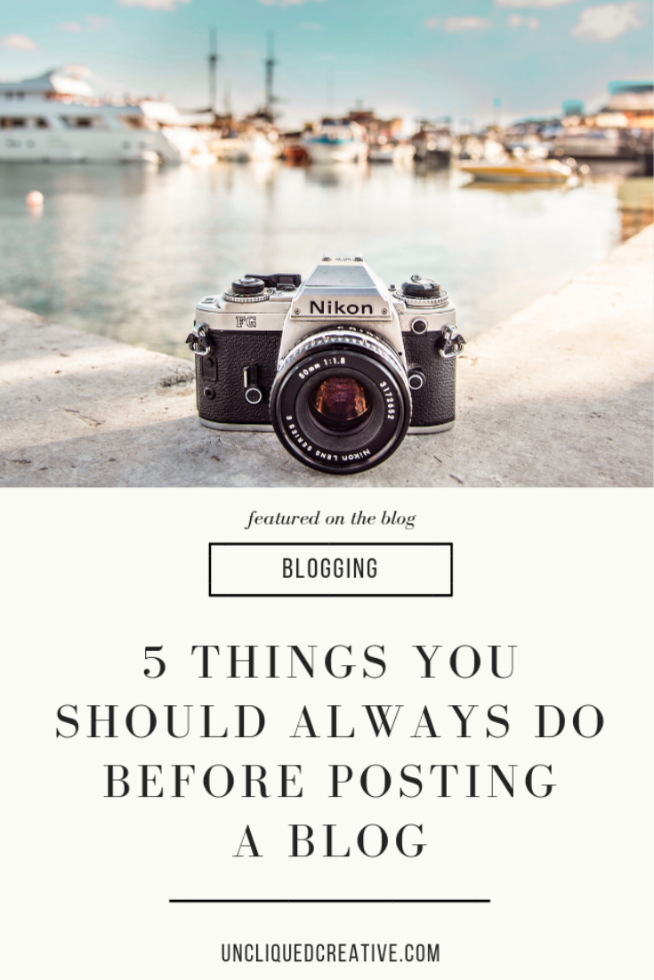 5 things to do before posting a blog by uncliqued creative