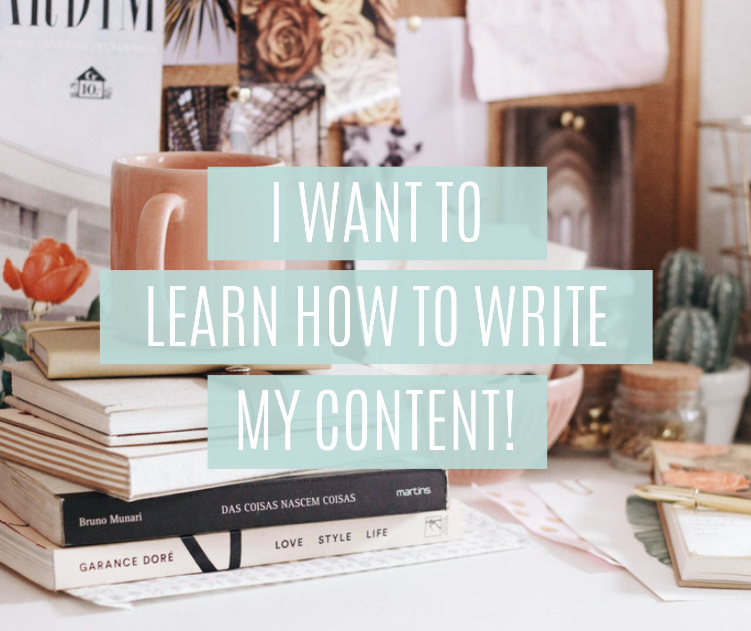Learn to write your own content