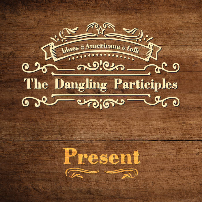 The Dangling Participles latest album,   Present  .