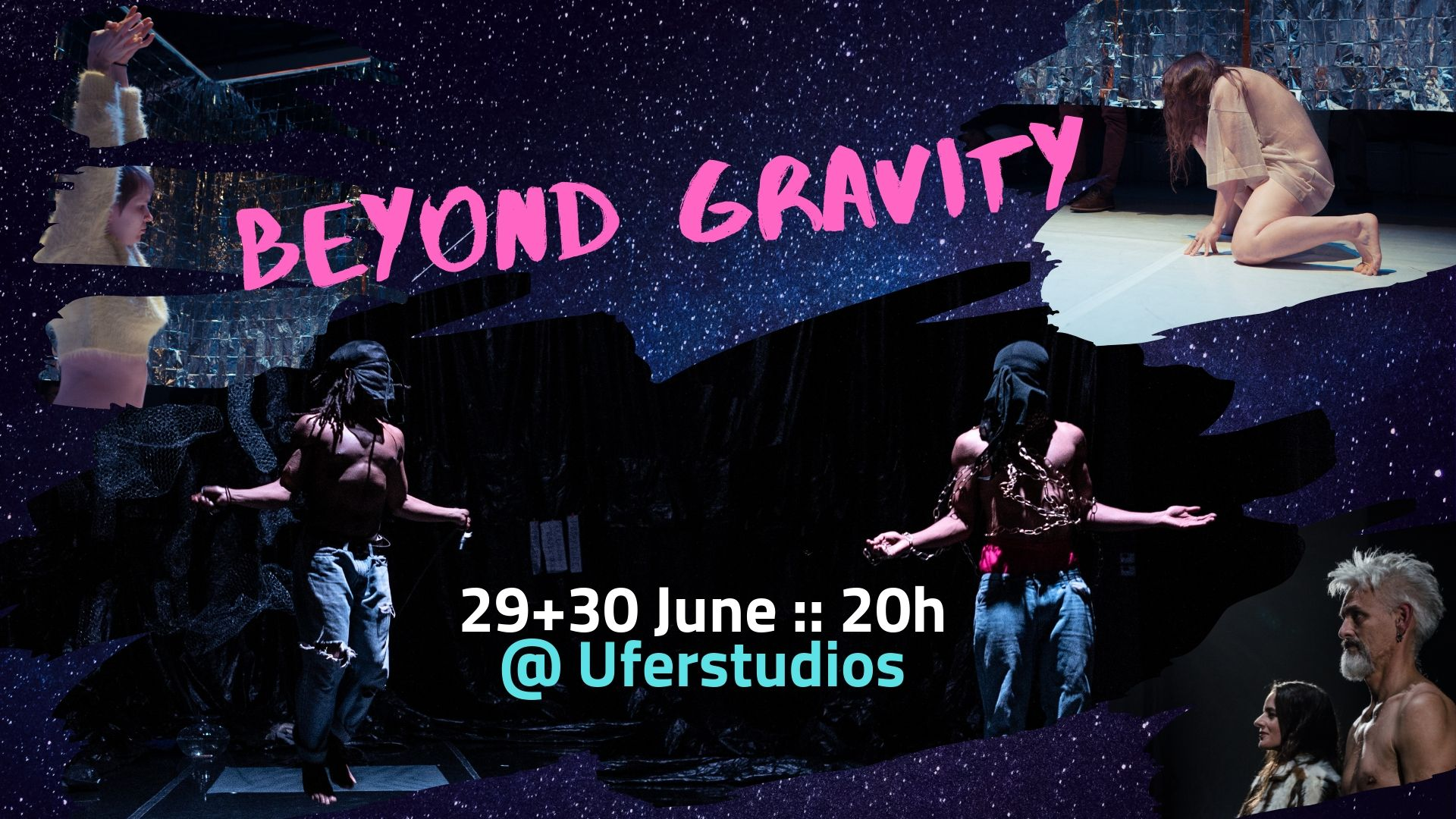 "Pink text saying ""Beyond Gravity"" and white text saying ""29-30 June, 20:00 hours."" Light blue text saying ""at Uferstudios."" The background shows a starry deep blue night sky with images of various Beyond Gravity performers in the foreground."